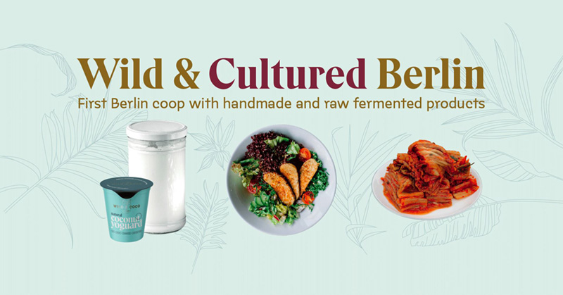 Wild & Cultured Berlin – First Berlin coop with handmade and raw fermented products